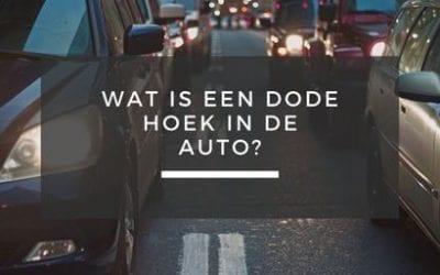 Wat is een dode hoek in de auto?